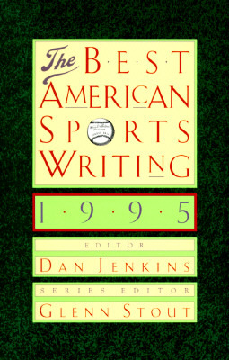 The Best American Sports Writing 1995 by Dan Jenkins