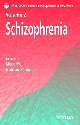 Schizophrenia (WPA Series in Evidence & Experience in Psychiatry) (v. 2)