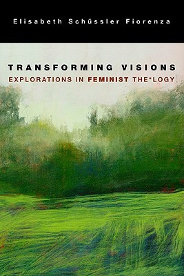 Transforming Vision: Explorations in Feminist Theology