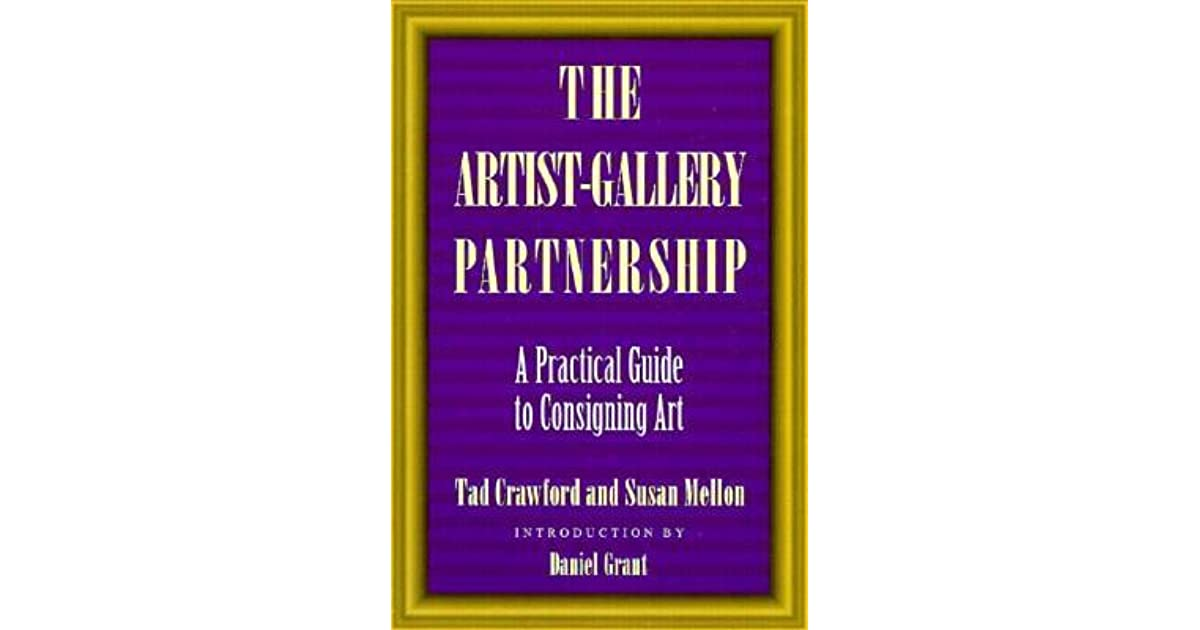 The Artist Gallery Partnership A Practical Guide To Consigning Art