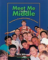 Meet Me in the Middle: Becoming an Accomplished Middle-Level Teacher