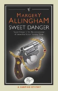 Sweet Danger (Albert Campion Mystery, #5)