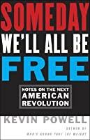 Some Day We'll All Be Free: Notes on the Next American Revolution