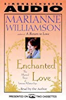 Enchanted Love; The Mystical Power of Intimate Relationships