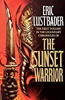 The Sunset Warrior (The Sunset Warrior Cycle, #1)