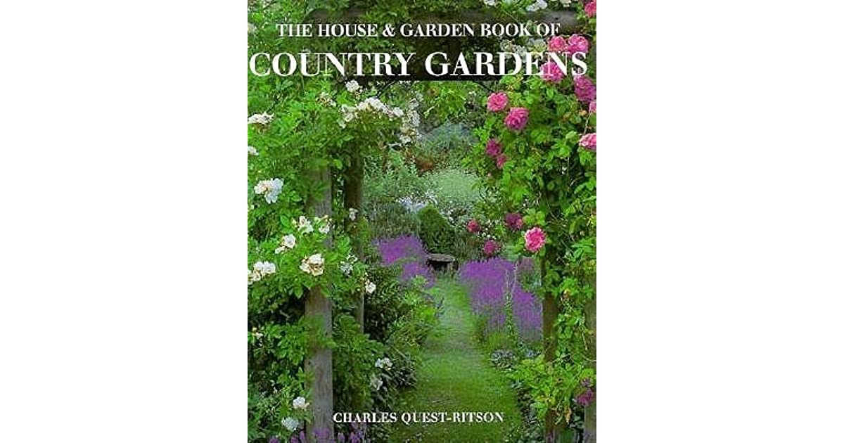 The House & Garden Book of Country Gardens by Charles Quest-Ritson