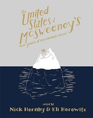 The United States of McSweeney's: Ten Years of Lucky Mistakes and Accidental Classics