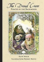 The Dread Crew: Pirates of the Backwoods