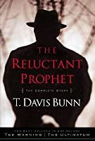 The Reluctant Prophet: A Two-In-One Volume of the Warning and the Ultimatum