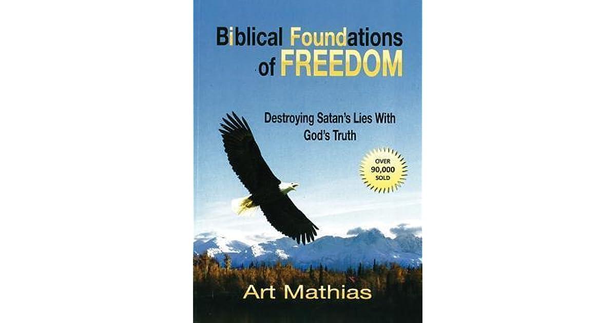 Biblical foundations of freedom art mathias pdf