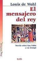 El Mensajero del Rey: Novela Sobre San Pablo y su Tiempo