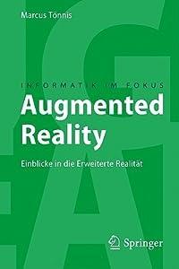 Augmented Reality: Einblicke in Die Erweiterte Realitat