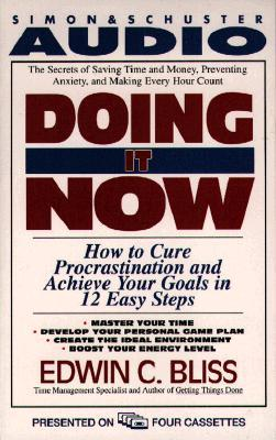 Doing It Now (4 Pack) Cassette: How to Cure Procrastination and Achieve Your Goals in Twelve Easy Steps