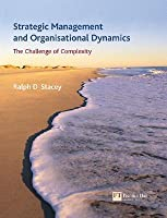 Strategic Management And Organisational Dynamics: The Challenge Of Complexity