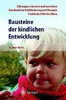 Bausteine Der Kindlichen Entwicklung: Die Bedeutung Der Integration Der Sinne Fur Die Entwicklung Des Kindes