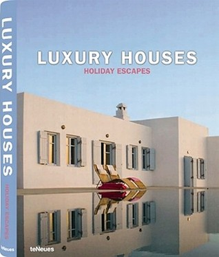 Luxury Houses Holiday Escapes (Luxury Books)