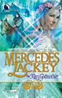 The Fairy Godmother (Tales of the Five Hundred Kingdoms, #1)