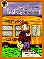 My First Day Of School By Pk Hallinan