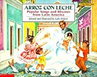 Arroz Con Leche: Songs and Rhymes from Latin America