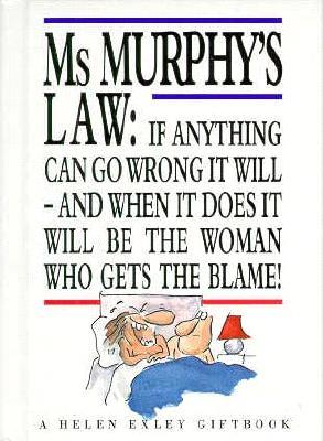 Ms  Murphy's Law: If Anything Can Go Wrong It Will And When