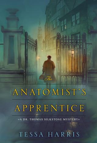 The Anatomist's Apprentice (Dr. Thomas Silkstone #1)