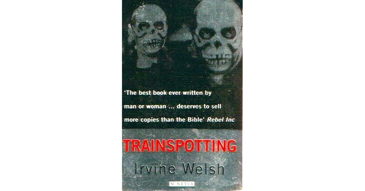 trainspotting a novel by irvine welsh Porno is a novel published in 2002 by scottish writer irvine welsh, the sequel to trainspottingthe book describes the characters of trainspotting ten years after the events of the earlier book, as their paths cross again, this time with the pornography business as the backdrop rather than heroin use (although numerous drugs.