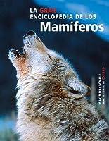 La Gran Enciclopedia De Los Mamiferos/ the Great Encyclopedia of Mammals