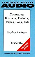Comrades: Brothers, Fathers, Heroes, Sons, Pals (2 Cassettes)
