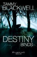 Destiny Binds (Timber Wolves Trilogy, #1)