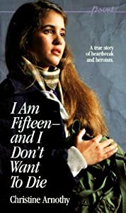I Am Fifteen—and I Don't Want to Die