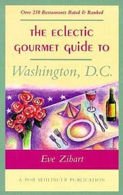 The Eclectic Gourmet Guide to Washington, D.C.