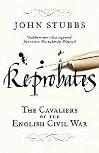 Reprobates: The Cavaliers of the English Civil War