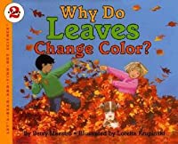 Why Do Leaves Change Color? by Betsy Maestro