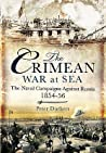 The Crimean War at Sea: The Naval Campaigns Against Russia 1854-56