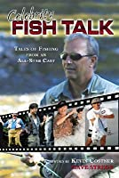 Celebrity Fish Talk: Tales from Fishing from an All-Star Cast