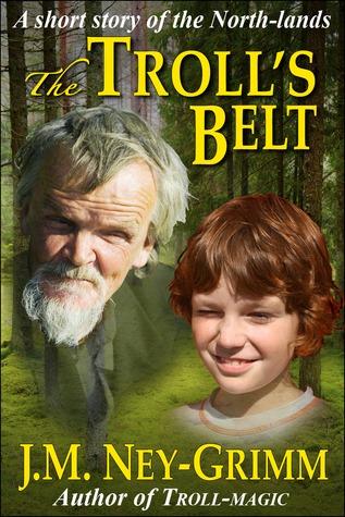 The Troll's Belt by J.M. Ney-Grimm