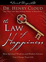 The Law Of Happiness: How Ancient Wisdom And Modern Science Can Change Your Life. By Henry Cloud