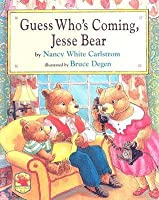 Guess Who's Coming, Jesse Bear