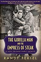 The Gorilla Man and the Empress of Steak