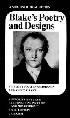 Poetry and Designs: Authoritative Texts, Illuminations in Color and Monochrome, Related Prose, Criticism