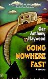 Going Nowhere Fast (Joe & Dottie Loudermilk, #1)