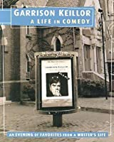 Garrison Keillor: A Life in Comedy