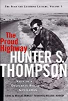 The Proud Highway: Saga of a Desperate Southern Gentleman (Fear & Loathing Letters, #1)