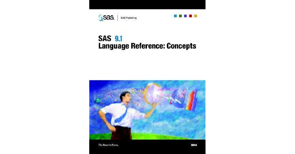 SAS 9 1 Language Reference: Concepts by SAS Institute