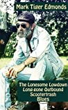 The Lonesome Lowdown Long-Gone Outbound Scootertrash Blues