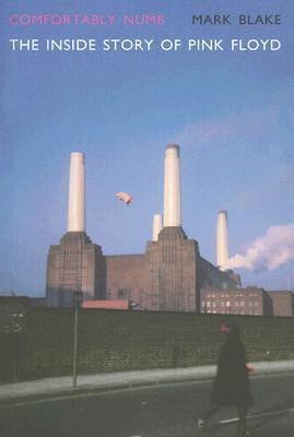 Comfortably Numb  The Inside Story of Pink Floyd