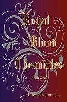 Royal Blood Chronicles (Royal Blood Chronicles, #1)