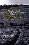 The Natural History of the UC Santa Cruz Campus by Martha T. Brown