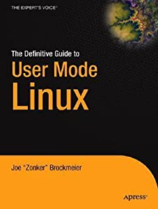 The Definitive Guide To User Mode Linux