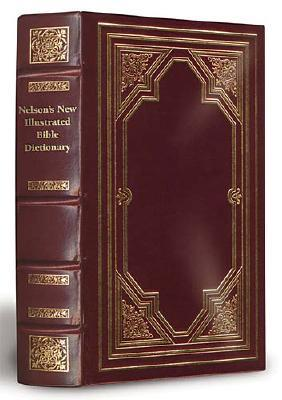 Nelson's New Illustrated Bible Dictionary Limited, Deluxe Edition